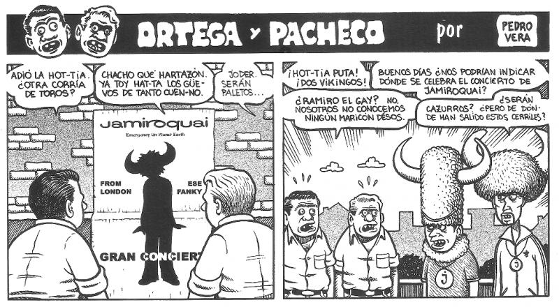 Ortega y Pacheco no suelen estar al tanto de las modas