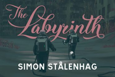 Simon Stålenhag's The Labyrinth